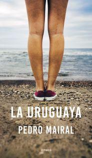 portada_la-uruguaya_pedro-mairal_201604261456